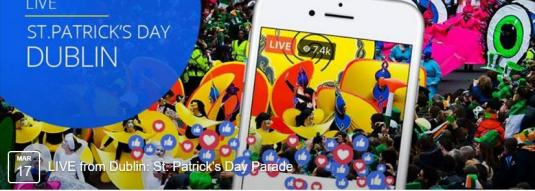Live Streaming 2017 Dublin St Patrick Day Parade Facebook Live Broadcast Dublin Ireland